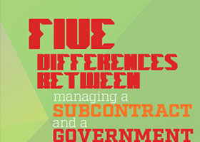 Five Differences Between Managing a Subcontract and a Government Prime Contract