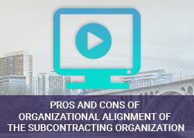 Pros and Cons of Organizational Alignment of the Subcontracting Organization