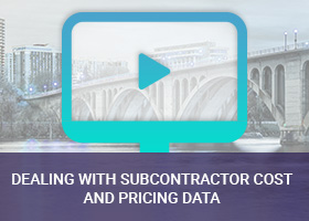 Dealing with Subcontractor Cost and Pricing Data