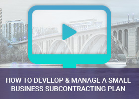 How to Develop and Manage a Small Business Subcontracting Plan